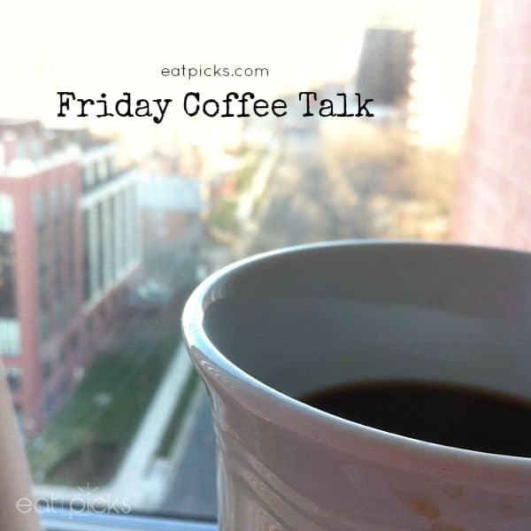 Friday Coffee Talk On The Road Eat Picks