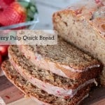 Strawberry Fruit Pulp Quick Bread Recipe