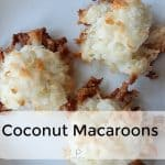 Simple Coconut Macaroons are naturally gluten free and easy cookie to bake for a quick treat.