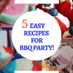 5 Easy Recipes for July 4th BBQ