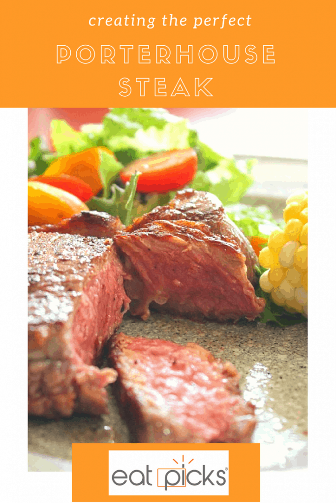 creating the perfect Porterhouse steak