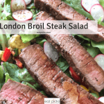 London Broil Steak Salad is perfect way to get protein and vegetables in one meal
